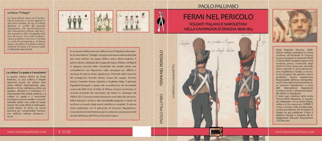 Fermi nel pericolo. Soldati Italiani e Napoletani nella campagna di Spagna 1808-1913